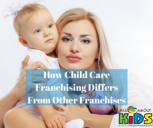 Child Care Franchising