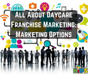 All About Daycare Franchise Marketing
