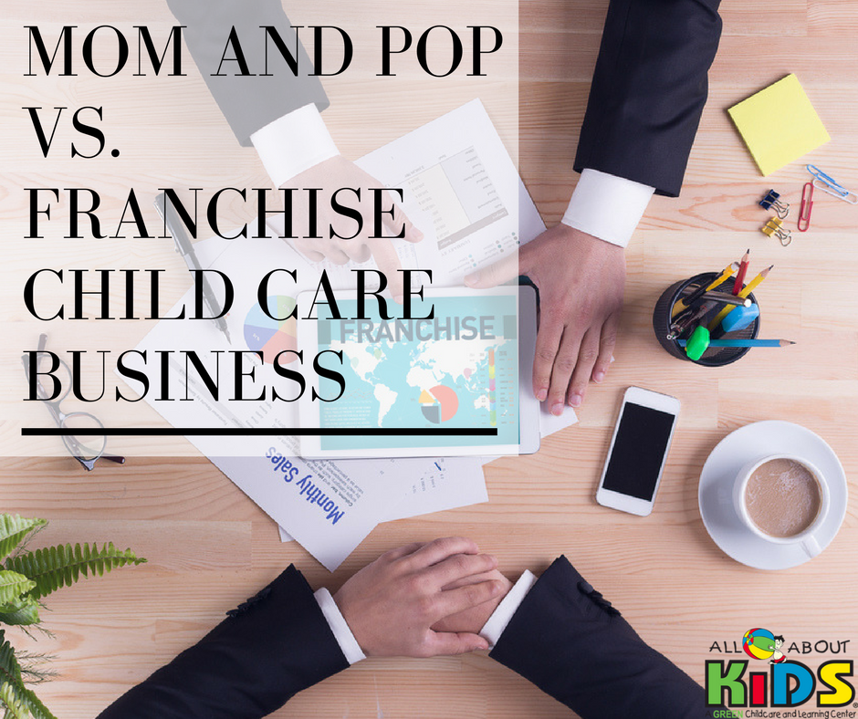 Mom and Pop vs. Franchise Child Care Business