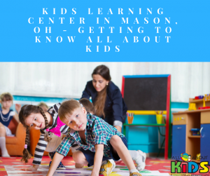Kids Learning Center in Mason, OH