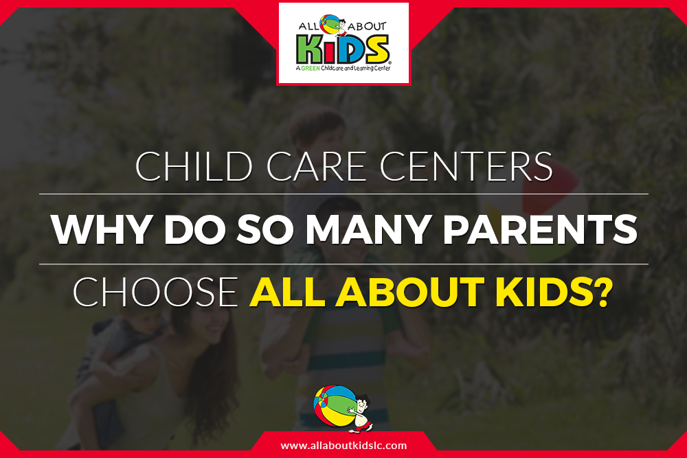 Child Care Centers – Why Do So Many Parents Choose All About Kids?