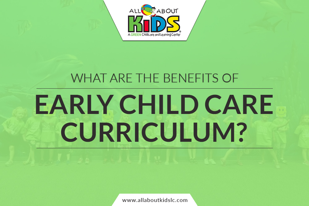 What Are the Benefits of Early Child Care Curriculum?
